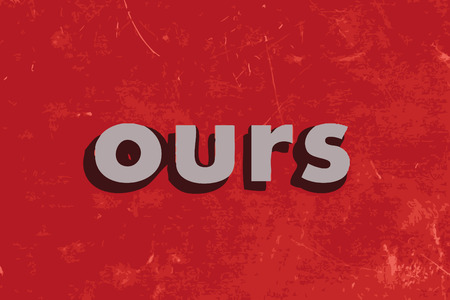 ours: ours vector word on red concrete wall