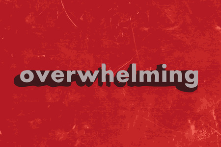 overwhelming: overwhelming vector word on red concrete wall