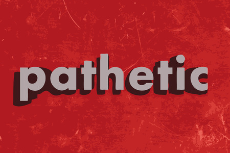 pathetic: pathetic vector word on red concrete wall