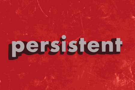 persistent: persistent vector word on red concrete wall