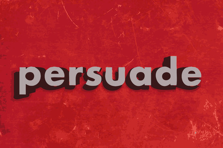 persuade: persuade vector word on red concrete wall