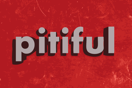 pitiful: pitiful vector word on red concrete wall Illustration