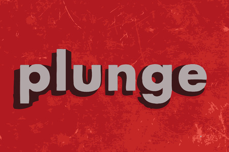plunge: plunge vector word on red concrete wall