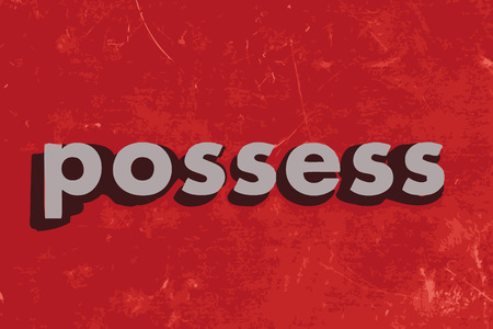 possess: possess vector word on red concrete wall