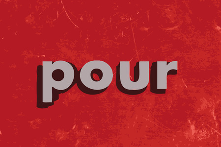 pour: pour vector word on red concrete wall Illustration