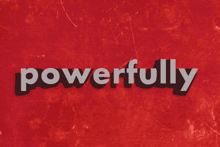 powerfully: powerfully vector word on red concrete wall Illustration