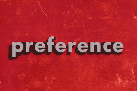 preference: preference vector word on red concrete wall Illustration