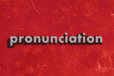 pronunciation in letters: pronunciation vector word on red concrete wall Illustration