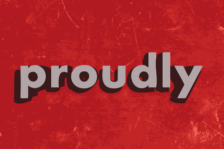 proudly: proudly vector word on red concrete wall
