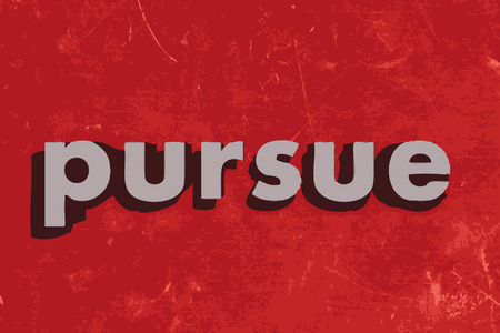 pursue: pursue vector word on red concrete wall