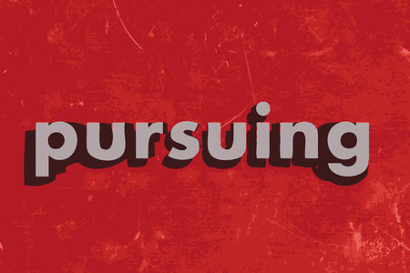pursuing: pursuing vector word on red concrete wall