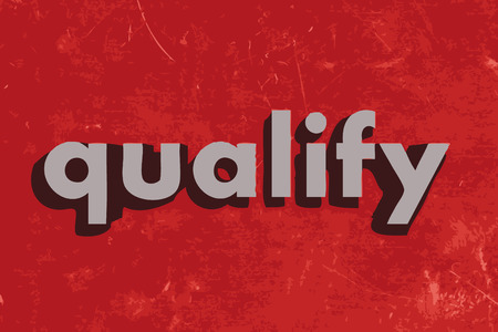 qualify: qualify vector word on red concrete wall