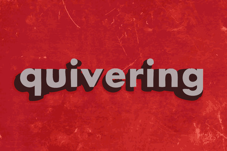 quivering: quivering vector word on red concrete wall