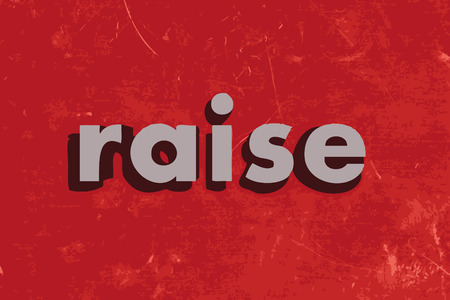 raise: raise vector word on red concrete wall