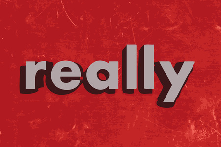 really: really vector word on red concrete wall