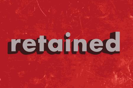 retained: palabra vector retenido en rojo muro de hormig�n