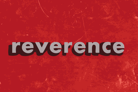 reverence: reverence vector word on red concrete wall