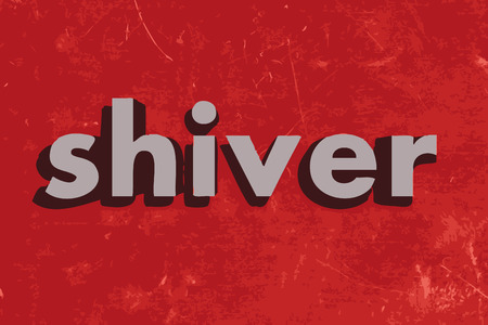 shiver: shiver vector word on red concrete wall