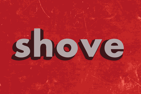 shove: shove vector word on red concrete wall