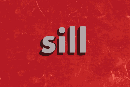 sill: sill vector word on red concrete wall Illustration