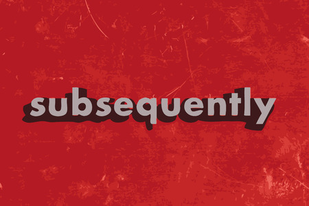 subsequently: subsequently vector word on red concrete wall
