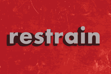 to restrain: restrain vector word on red concrete wall Illustration