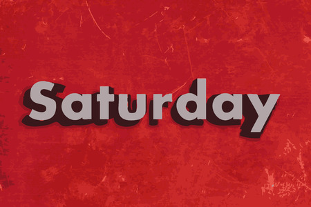 saturday: Saturday vector word on red concrete wall
