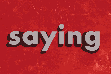 saying: saying vector word on red concrete wall