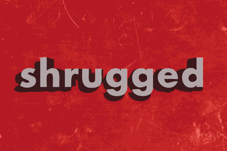 shrugged: shrugged vector word on red concrete wall