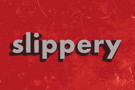 slippery: slippery vector word on red concrete wall