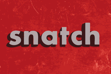 snatch: snatch vector word on red concrete wall