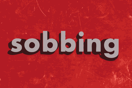 sobbing: sobbing vector word on red concrete wall