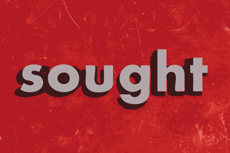 sought: sought vector word on red concrete wall