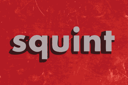 squint: squint vector word on red concrete wall