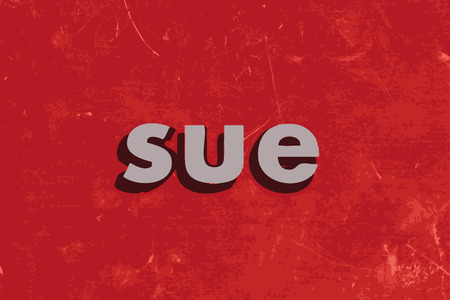 to sue: sue vector word on red concrete wall