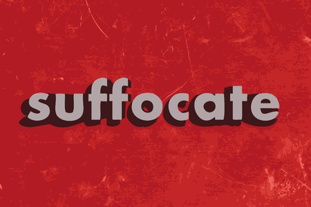 suffocate: suffocate vector word on red concrete wall
