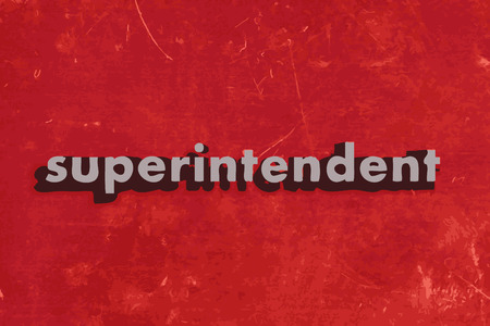 superintendent: superintendent vector word on red concrete wall Illustration