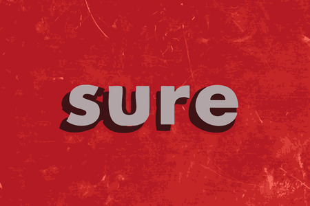 sure: sure vector word on red concrete wall Illustration