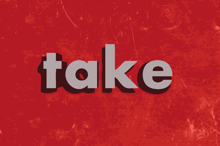 take: take vector word on red concrete wall