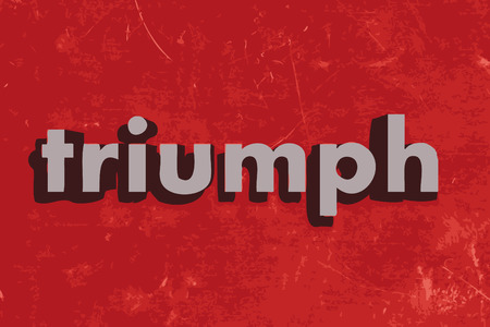 the triumph: triumph vector word on red concrete wall