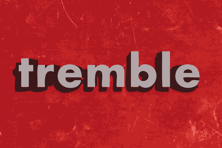 tremble: tremble vector word on red concrete wall
