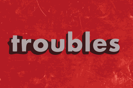 troubles: troubles vector word on red concrete wall Illustration