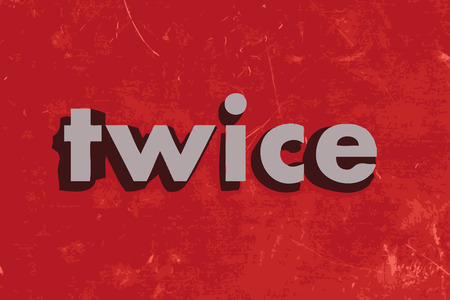 twice: twice vector word on red concrete wall Illustration