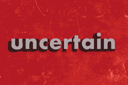 uncertain: uncertain vector word on red concrete wall
