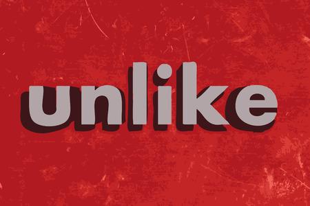 unlike: unlike vector word on red concrete wall