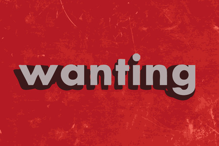 wanting: wanting vector word on red concrete wall