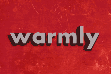warmly: warmly vector word on red concrete wall Illustration