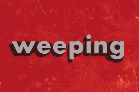 weeping: weeping vector word on red concrete wall