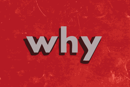 why: why vector word on red concrete wall