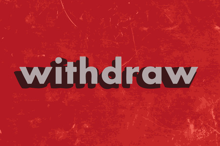 withdraw: withdraw vector word on red concrete wall